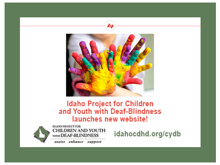 Idaho Project for Childtren and Youth with Deaf-Blindness launches new website.